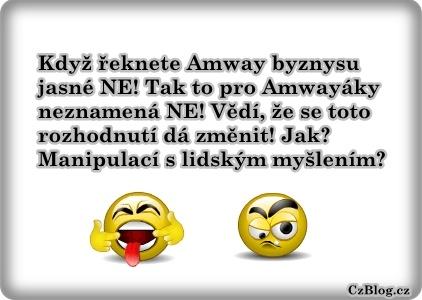 Když řeknete amway byznysu NE, neznamená to NE!!!